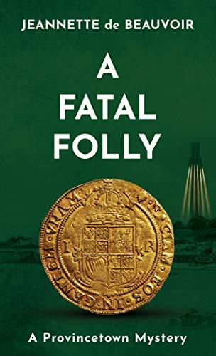 A Fatal Folly: A Provincetown Mystery (Sydney Riley Series Book 5) by [de Beauvoir, Jeannette]