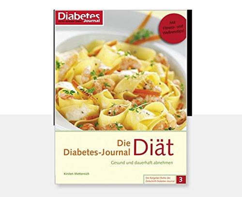Die Diabetes-Journal-Diät: Gesund und dauerhaft abnehmen (Die Ratgeber-Reihe der Zeitschrift Diabetes-Journal)