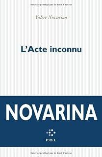 L'acte inconnu, Novarina, Valère