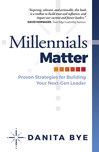 Millennials Matter: Proven Strategies for Building Your Next-Gen - Mall Millennial