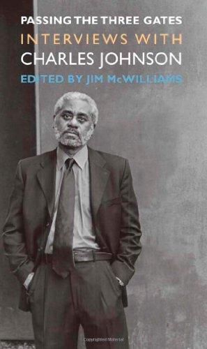 Passing the Three Gates: Interviews with Charles Johnson (V. Ethel Willis White Books)