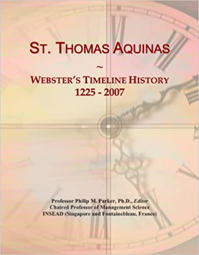 St. Thomas Aquinas: Webster's Timeline History, 1225 - 2007