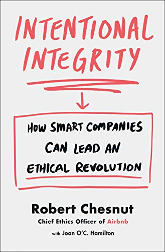 Book Cover: Intentional Integrity: How Smart Companies Can Lead an Ethical Revolution