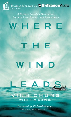 Where the Wind Leads: A Refugee Family's Miraculous Story of Loss, Rescue, and Redemption by Thomas Nelson on Brilliance Audio