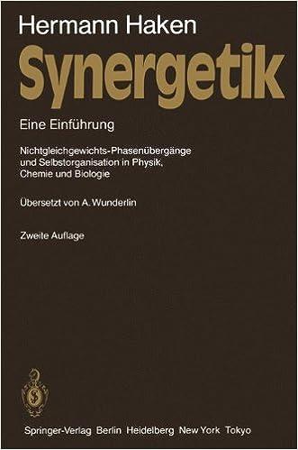Book Synergetik: Eine Einführung Nichtgleichgewichts-Phasenübergänge und Selbstorganisation in Physik, Chemie und Biologie