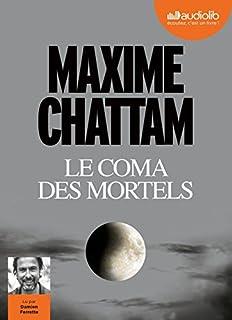 Le coma des mortels, Chattam, Maxime