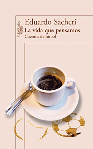 Cuentos de fútbol (Spanish Edition) by [Sacheri,