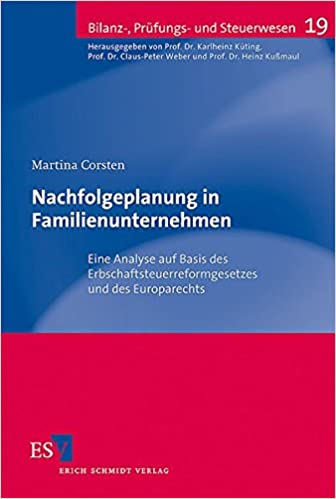 Cover des Buchs: Nachfolgeplanung in Familienunternehmen: Eine Analyse auf Basis des Erbschaftsteuerreformgesetzes und des Europarechts (Bilanz-, Prüfungs- und Steuerwesen, Band 19)