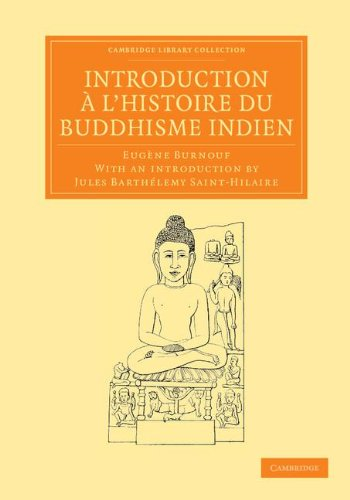 - Introduction ... l'histoire du Buddhisme Indien (Cambridge Library Collection - Perspectives from the Royal Asiatic Society) (French Edition)