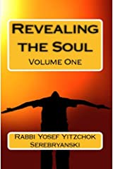 Revealing the Soul: An Analysis of Torah and Creation - Volume One Kindle Edition