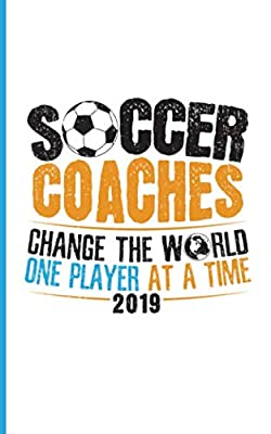 Soccer Coach Coaching Appreciation Journal - Change the World One Player at a Time: Writing Notepad - 100 Lined + 8 Blank Sheets, Travel Size (White) (Team Gift Accessories Vol 4)