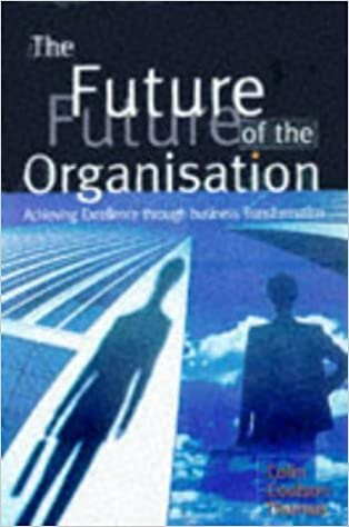 Book The Future of the Organization: Achieving Excellence Through Business Transformation by Colin Coulson-Thomas (1998-04-28)