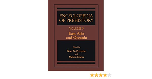 Encyclopedia of Prehistory:  Volume 3: East Asia and Oceania