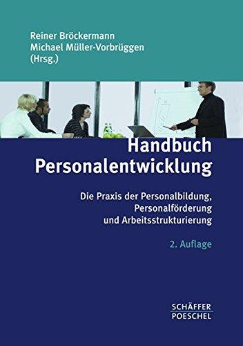 Handbuch Personalentwicklung: Die Praxis der Personalbildung, Personalförderung und Arbeitsstrukturierung Gebundenes Buch – 14. April 2008 Reiner Bröckermann Michael Müller-Vorbrüggen Schäffer-Poeschel 3791027395