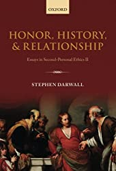 Honor, History, and Relationship: Essays in Second-Personal Ethics II