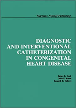Diagnostic and Interventional Catheterization in Congenital Heart Disease by James E. Lock (2013-10-04)