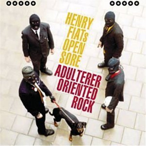 adulterer-orientated-rock-by-henry-fiats-open-sore-2002-10-15