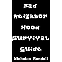 Bad Neighborhood Survival Guide: Critical Survival Lessons On How To Stay Safe In Dangerous Parts of the City