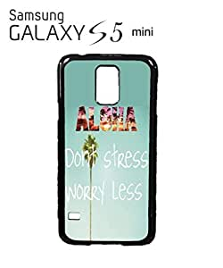 Aloha Hawaii Do Not Stress Worry Less Cell Phone Case Samsung Galaxy S5 Mini White by mcsharks