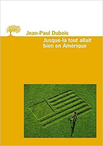Amazon Fr Jusque La Tout Allait Bien En Amerique Jean