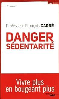 Danger sédentarité par Professeur François  Carré