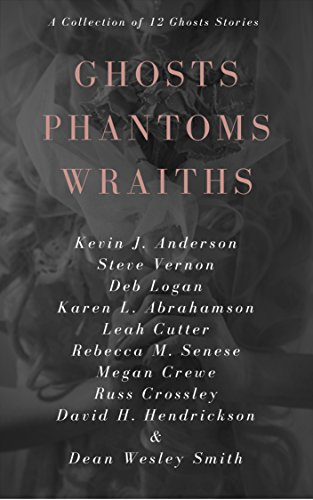 Ghosts Phantoms Wraiths: 12 Ghost Tales and Those They Haunt ()