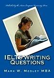 IELTS Writing Questions, Mark Medley, 1456321994