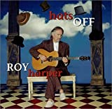 Hats Off by Roy Harper (2001-06-19)