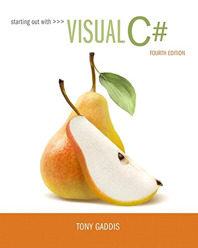 Starting out with Visual C# (4th Edition) by Gaddis Tony