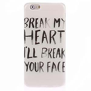 XB- Break Your Face Design Soft Case for iPhone 6 Plus