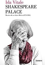 Shakespeare Palace: Mosaicos de mi vida en México (1974-1984)