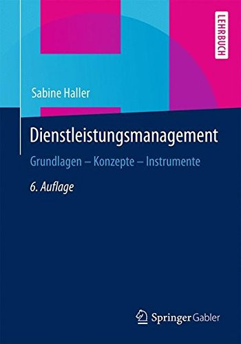 Dienstleistungsmanagement: Grundlagen – Konzepte – Instrumente