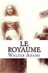 Le Royaume: My rule of life through devotion to Traditional French Catholicism and the Renaissance of Catholic France