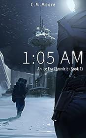 1:05 a.m. (An Ice Era Chronicle)