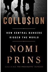 Collusion: How Central Bankers Rigged the World Hardcover
