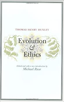 Book Evolution and Ethics by Thomas Henry Huxley (2009-04-26)