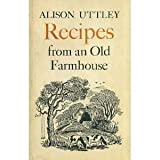 Recipes from an Old Farmhouse, Alison Uttley, 057110178X