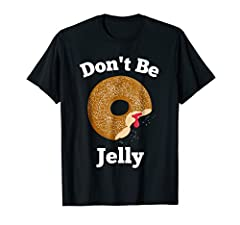 "Funny donut shirt for men and women. ""Don't be jelly"" jelly donut t-shirt for donut lovers that love funny shirts! Please donut be jelly! Funny donut shirt. Don't Be Jelly funny donut t shirt for men and women. Great gift for any donut loving..."