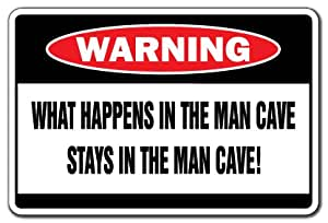 WHAT HAPPENS IN THE MAN CAVE Warning Sign funny room