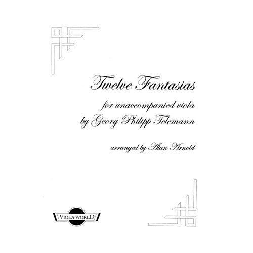 Telemann, Georg Philipp - Twelve Fantasias for solo Viola Published by Viola World