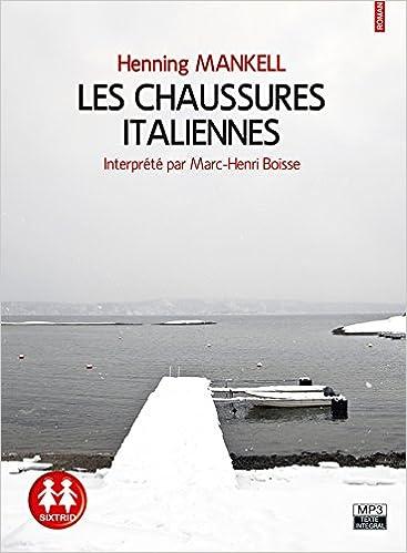 c4ab7f665f2169 Amazon.fr - Les Chaussures italiennes - Henning Mankell, Marc-henri Boisse,  Anna Gibson - Livres