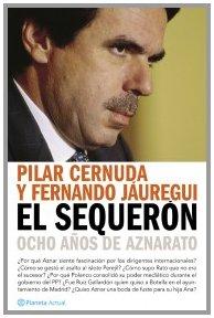 El Sequeron, Ocho anos de aznarato (Spanish Edition)