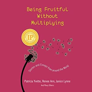 Being Fruitful Without Multiplying Audiobook