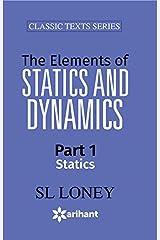 The Elements of STATISTICS & DYNAMICS Part-I Statics Paperback