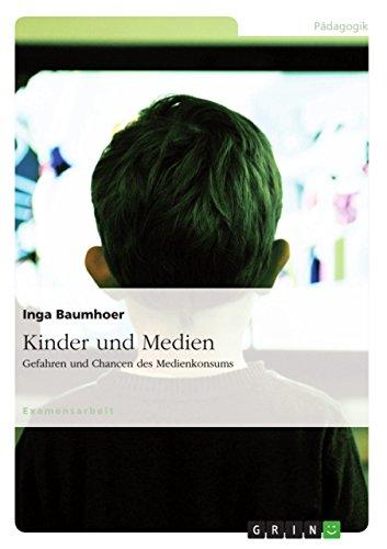 Kinder und Medien: Gefahren und Chancen des Medienkonsums (German Edition) Pdf