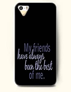 OOFIT iPhone 4/4s Case My Friends Have Always Been The Best Of Me Declaration by Maris's Diary