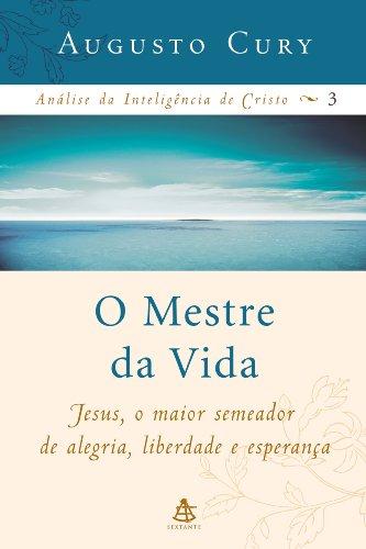 O Mestre da Vida - Coleção Análise da Inteligência de Cristo