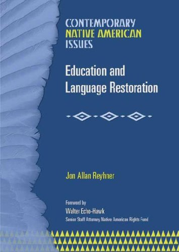 Education and Language Restoration: Assimilation Versus Cultural Survival (Contemporary Native American Issues)