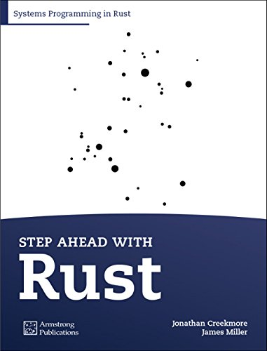 Step Ahead with Rust: Systems Programming in Rust