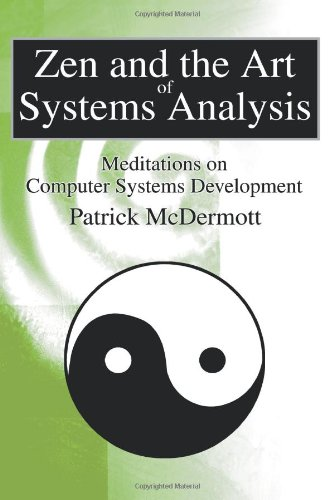 Download Zen and the Art of Systems Analysis: Meditations on Computer Systems Development pdf epub